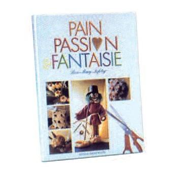 PAIN PASSION ET FANTAISIE
